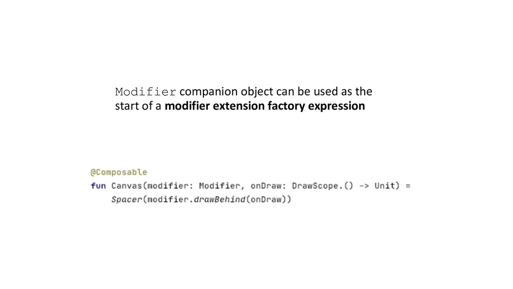 Modifier companion object can be used as the st...