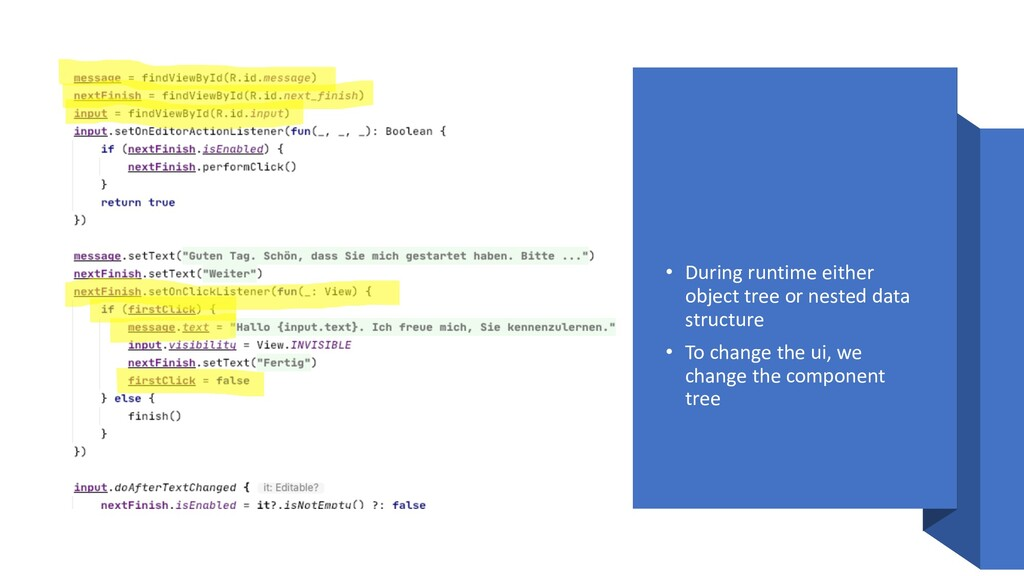 • During runtime either object tree or nested d...