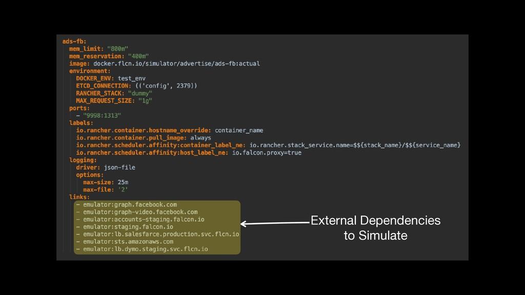 External Dependencies  to Simulate
