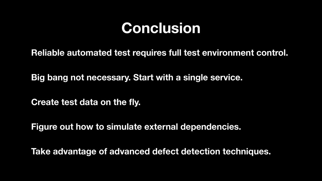 Conclusion Reliable automated test requires ful...