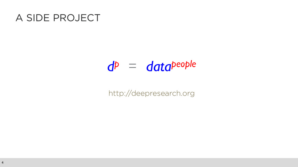 A SIDE PROJECT 4 dp = datapeople http://deepres...