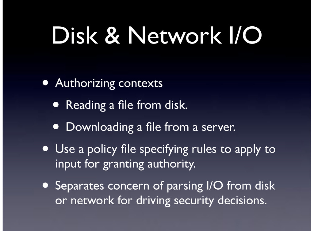 Disk & Network I/O • Authorizing contexts • Rea...