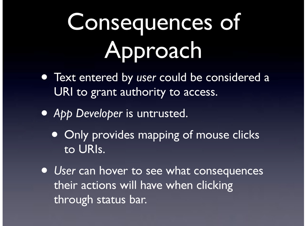 Consequences of Approach • Text entered by user...