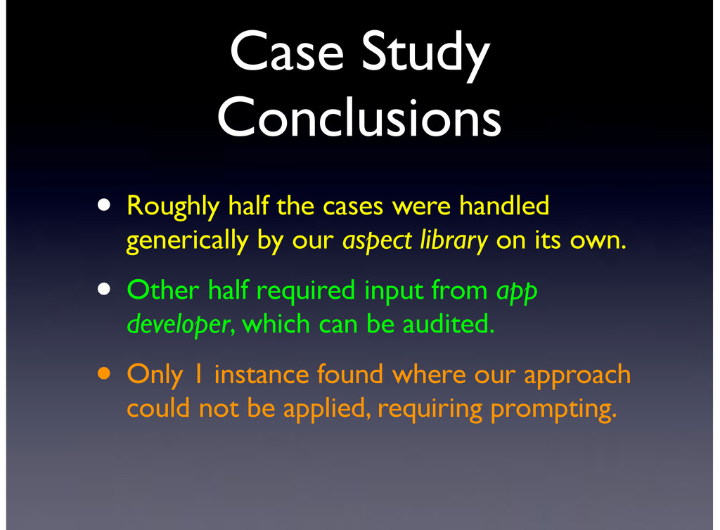 Case Study Conclusions • Roughly half the cases...