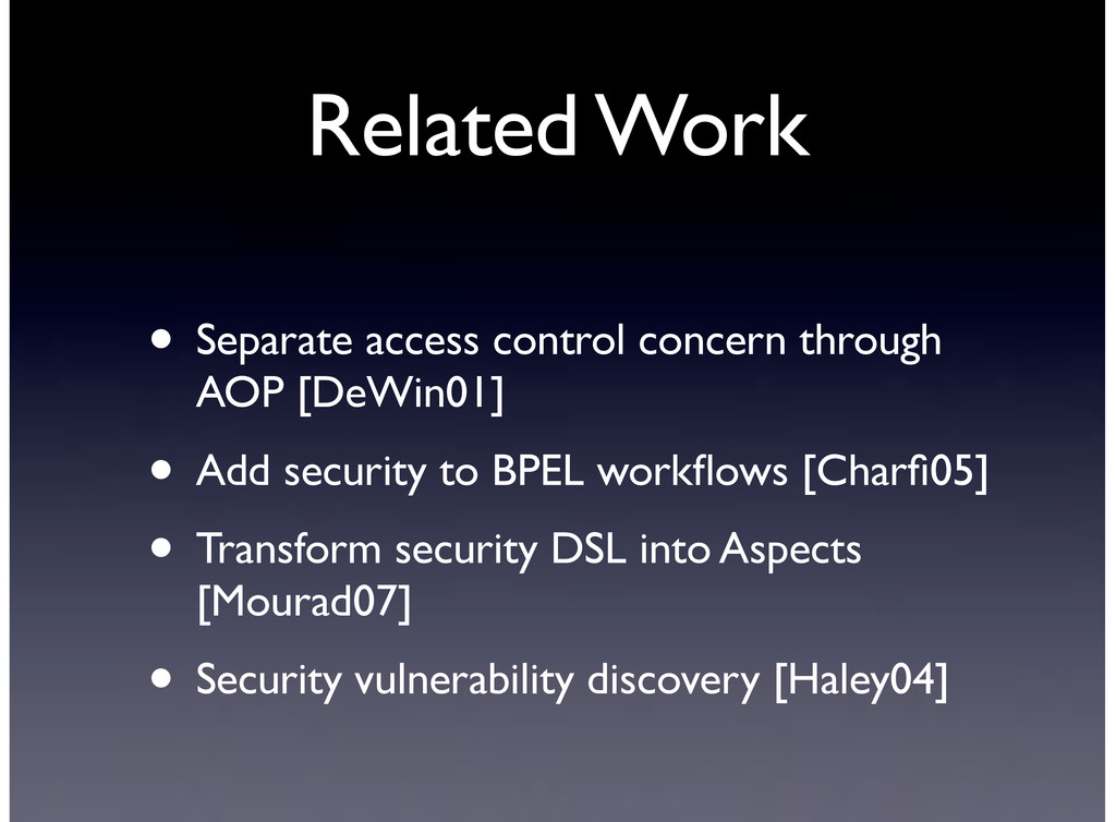Related Work • Separate access control concern ...