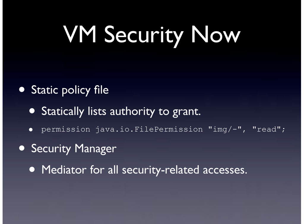 VM Security Now • Static policy file • Staticall...