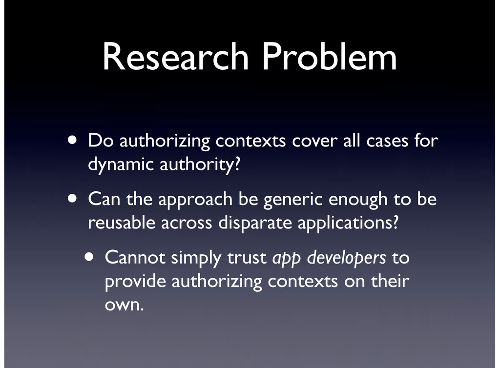 Research Problem • Do authorizing contexts cove...