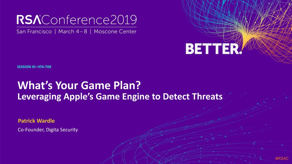#RSAC SESSION ID: HTA-T08 What's Your Game Plan...
