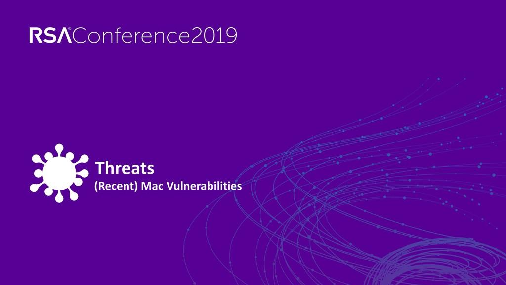 (Recent) Mac Vulnerabilities Threats