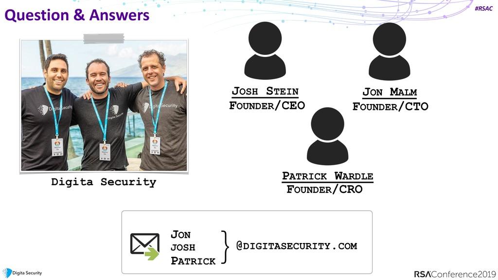 #RSAC Question & Answers JOSH STEIN JON MALM PA...