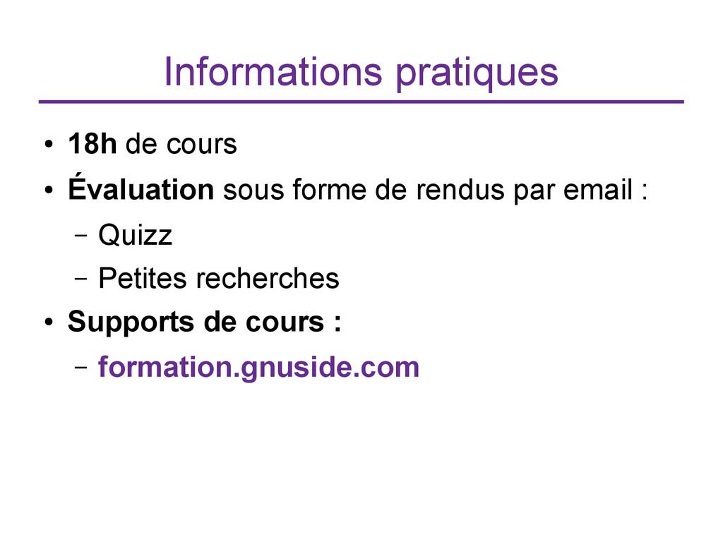 Informations pratiques ● 18h de cours ● Évaluat...