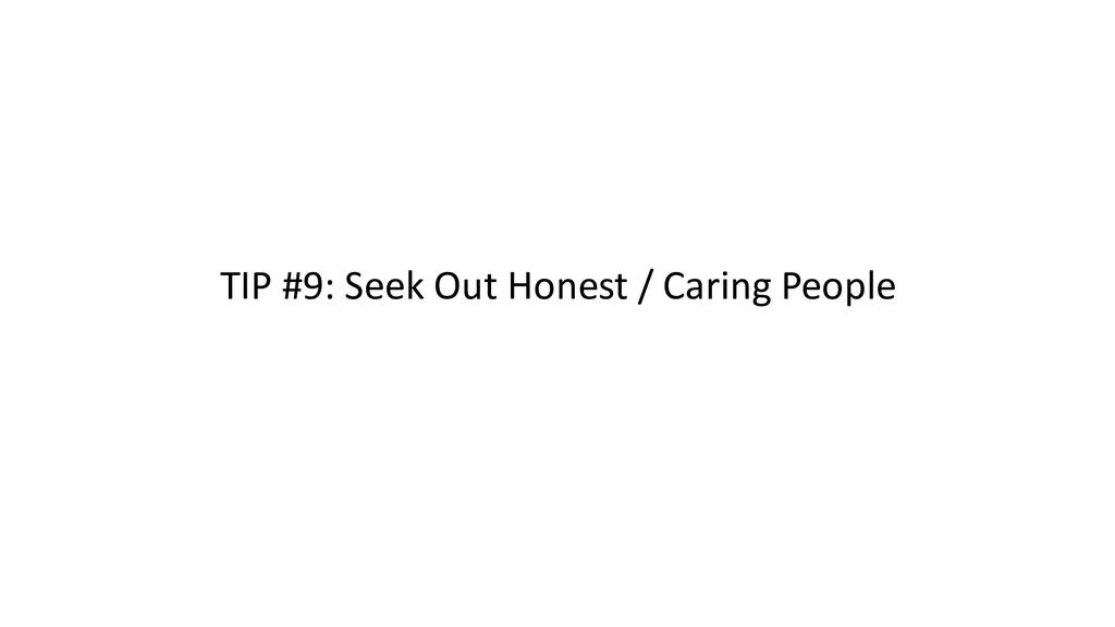 TIP #9: Seek Out Honest / Caring People