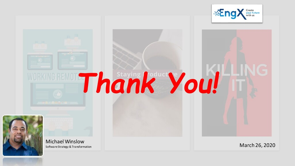Thank You! Michael Winslow Software Strategy & ...