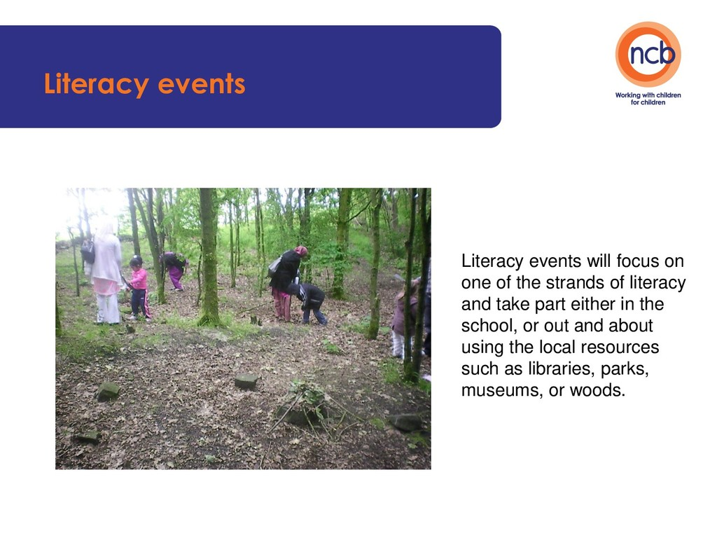 Literacy events Literacy events will focus on o...