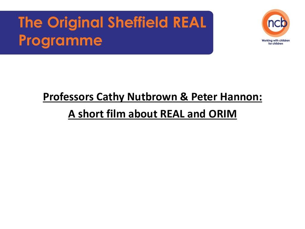 The Original Sheffield REAL Programme Professor...