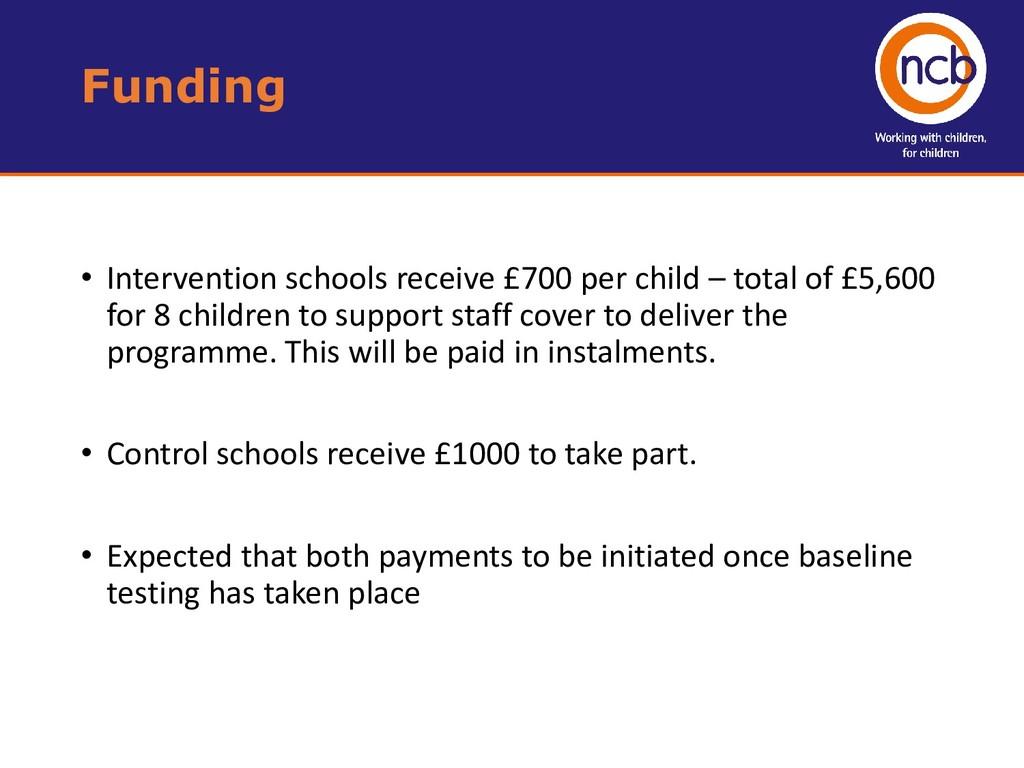 • Intervention schools receive £700 per child –...
