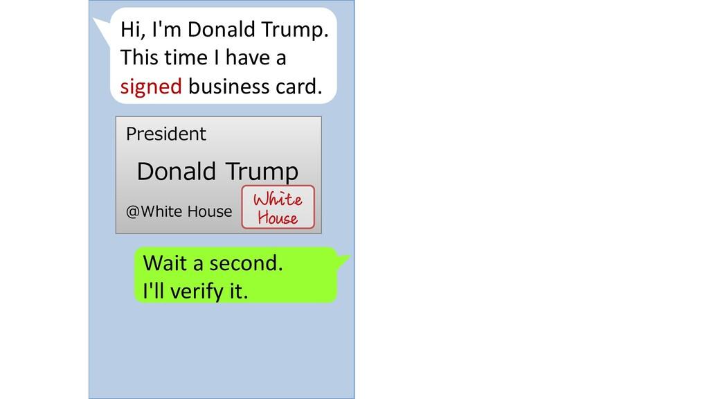 Wait a second. I'll verify it. Hi, I'm Donald T...
