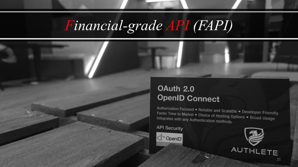 21 Financial-grade API (FAPI)