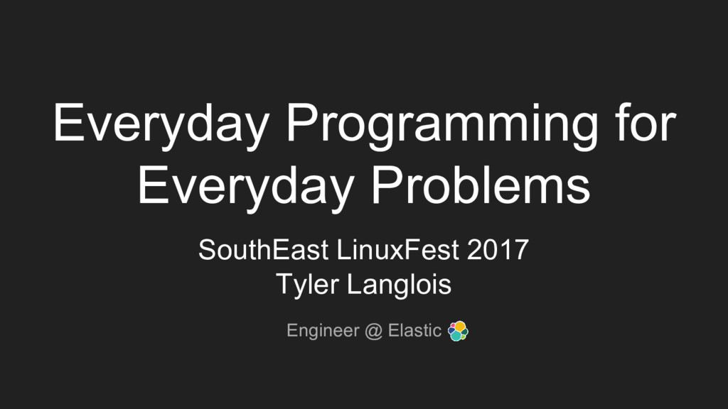 Everyday Programming for Everyday Problems Sout...