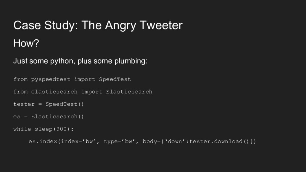 Case Study: The Angry Tweeter How? Just some py...