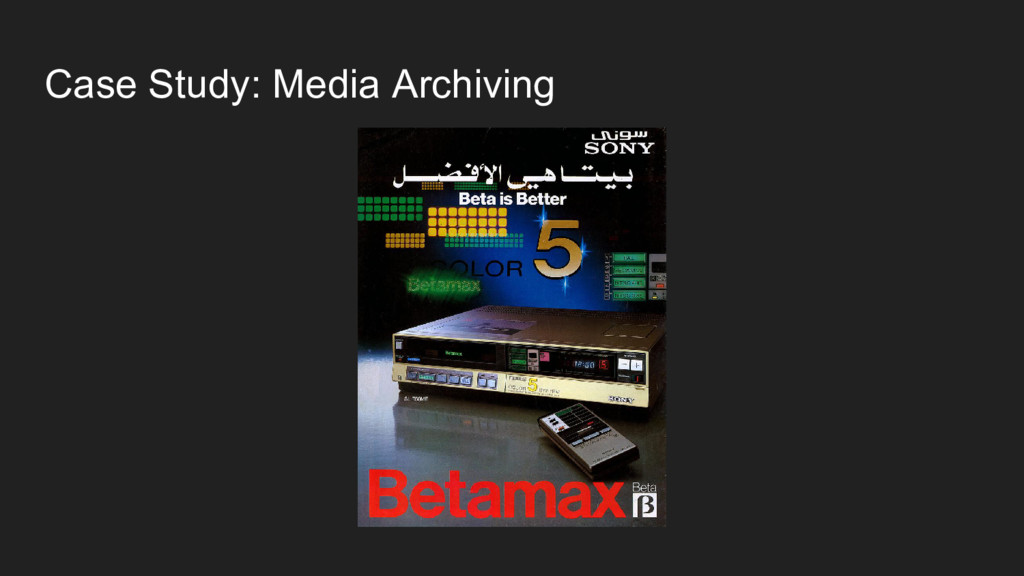 Case Study: Media Archiving