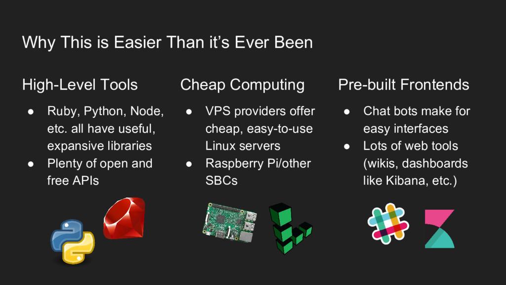 High-Level Tools ● Ruby, Python, Node, etc. all...