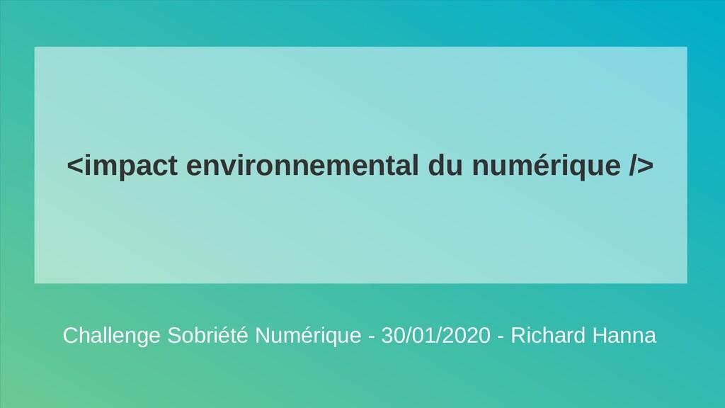 <impact environnemental du numérique /> Challen...