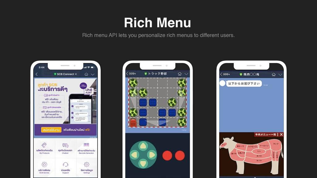 Rich Menu Rich menu API lets you personalize ri...