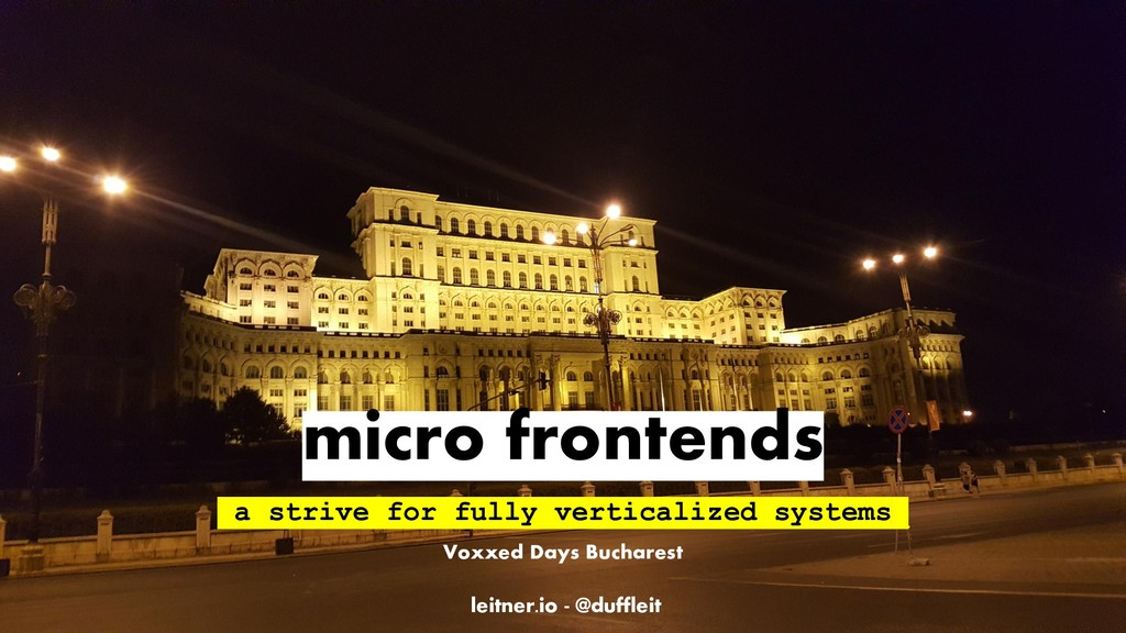 leitner.io - @duffleit micro frontends a strive...