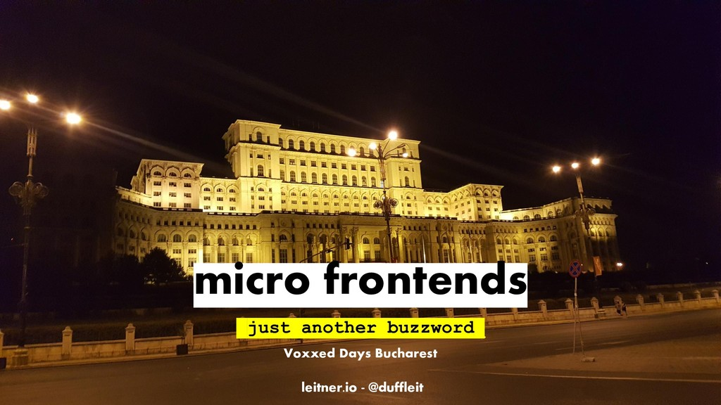 leitner.io - @duffleit micro frontends just ano...