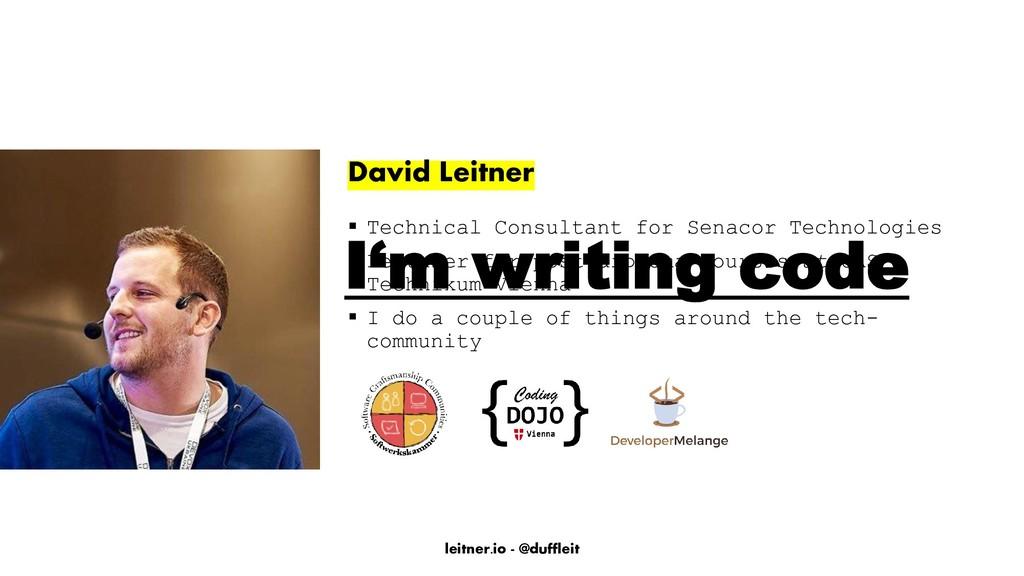 leitner.io - @duffleit David Leitner ▪ Technica...