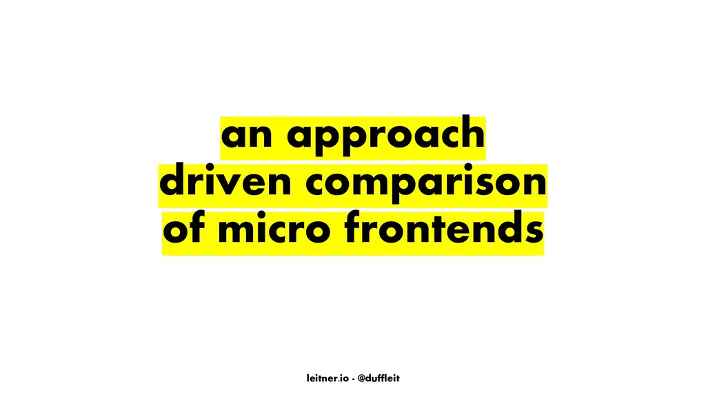 leitner.io - @duffleit an approach driven compa...
