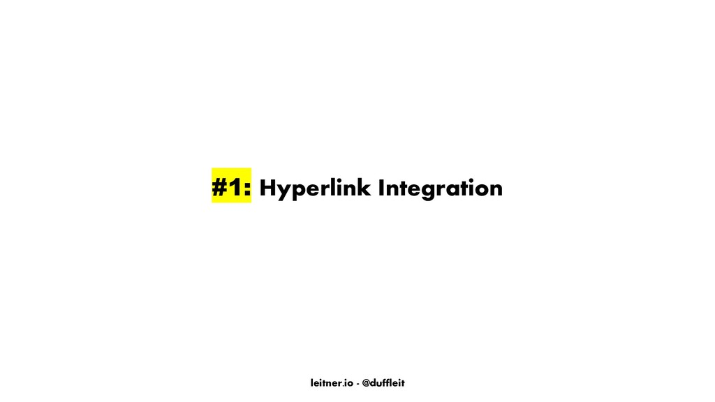 leitner.io - @duffleit #1: Hyperlink Integration