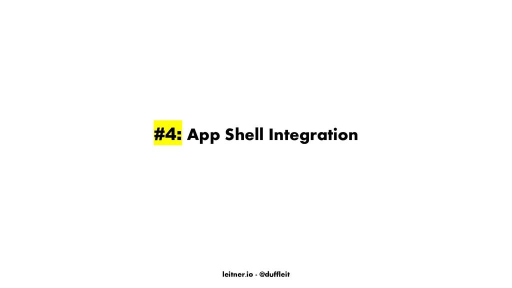 leitner.io - @duffleit #4: App Shell Integration