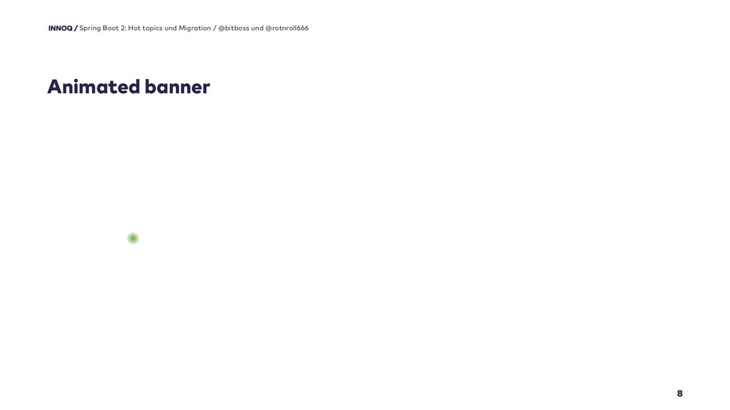 Animated banner 8 Spring Boot 2: Hot topics und...