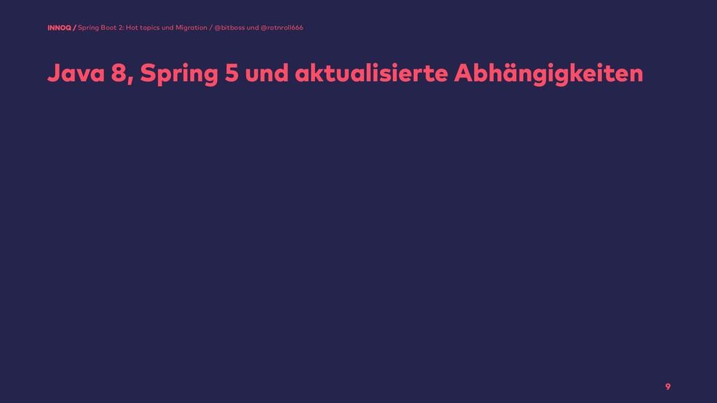 Java 8, Spring 5 und aktualisierte Abhängigkeit...