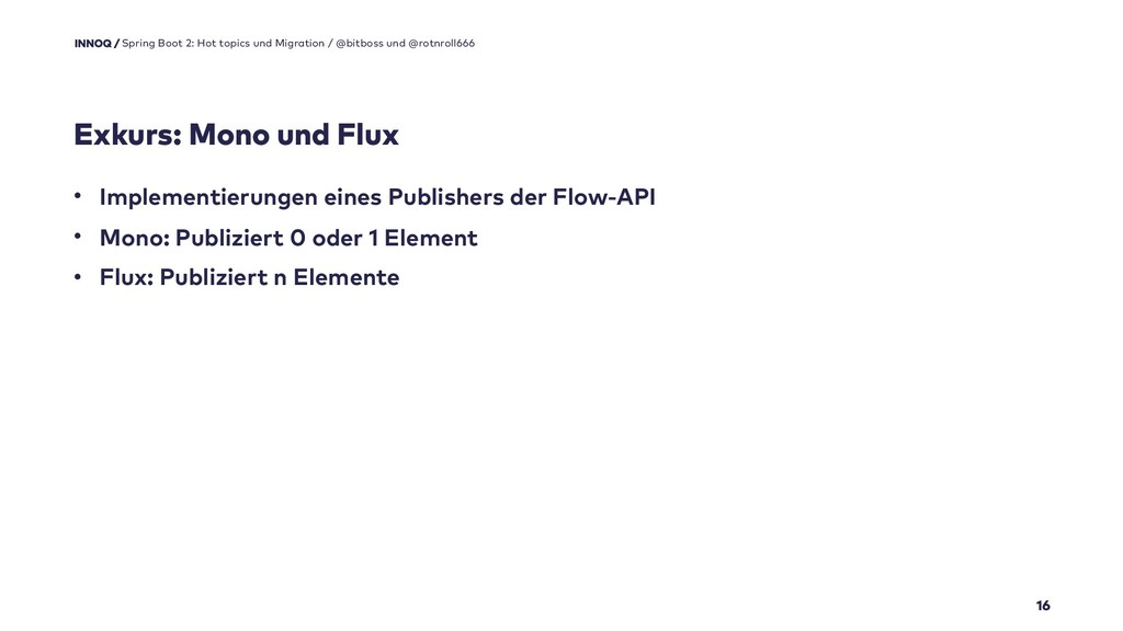 Exkurs: Mono und Flux 16 Spring Boot 2: Hot top...