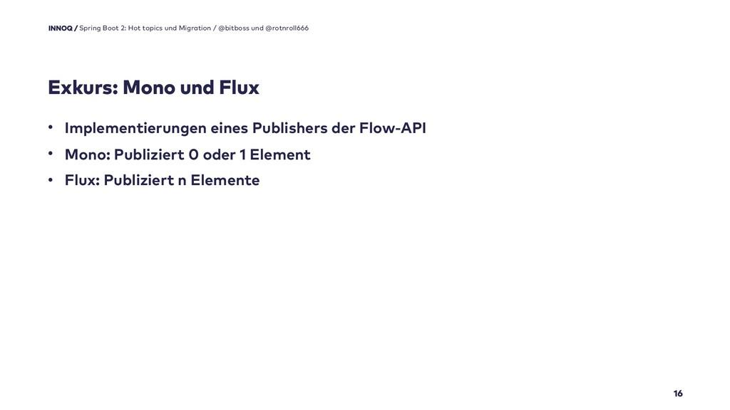 Exkurs: Mono und Flux 16 Spring Boot 2: Hot top...