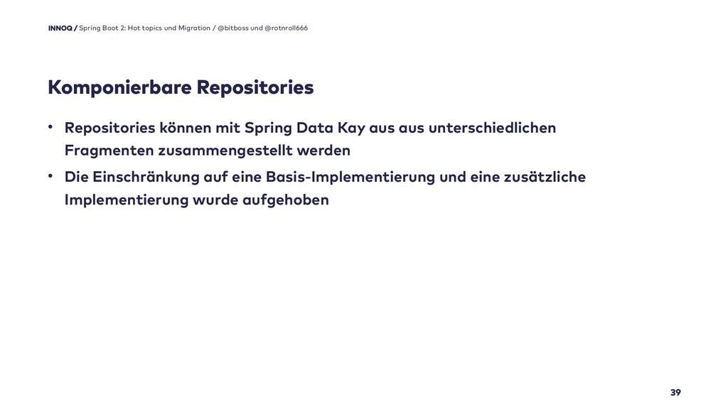 Komponierbare Repositories 39 Spring Boot 2: Ho...