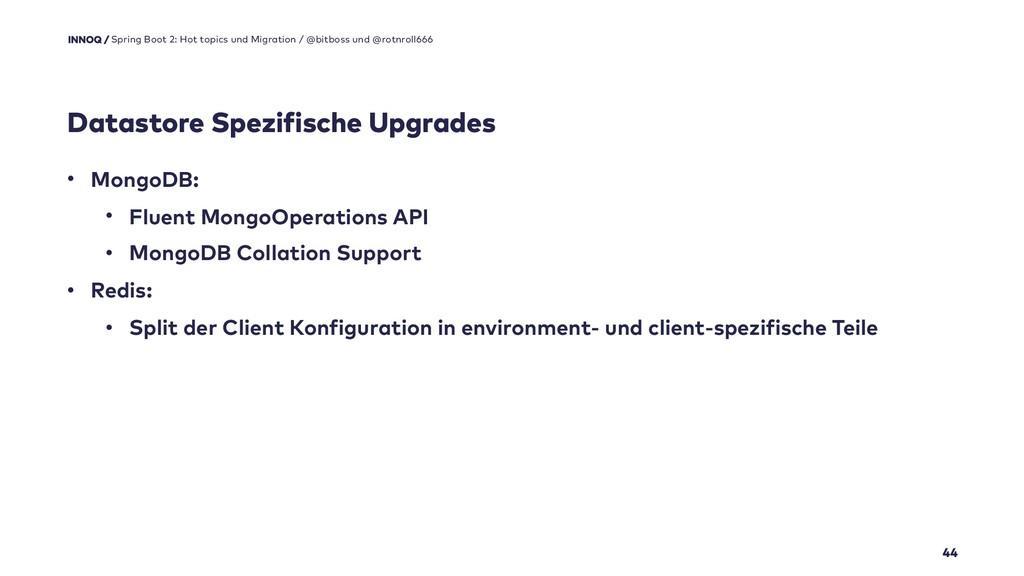 Datastore Spezifische Upgrades 44 Spring Boot 2...