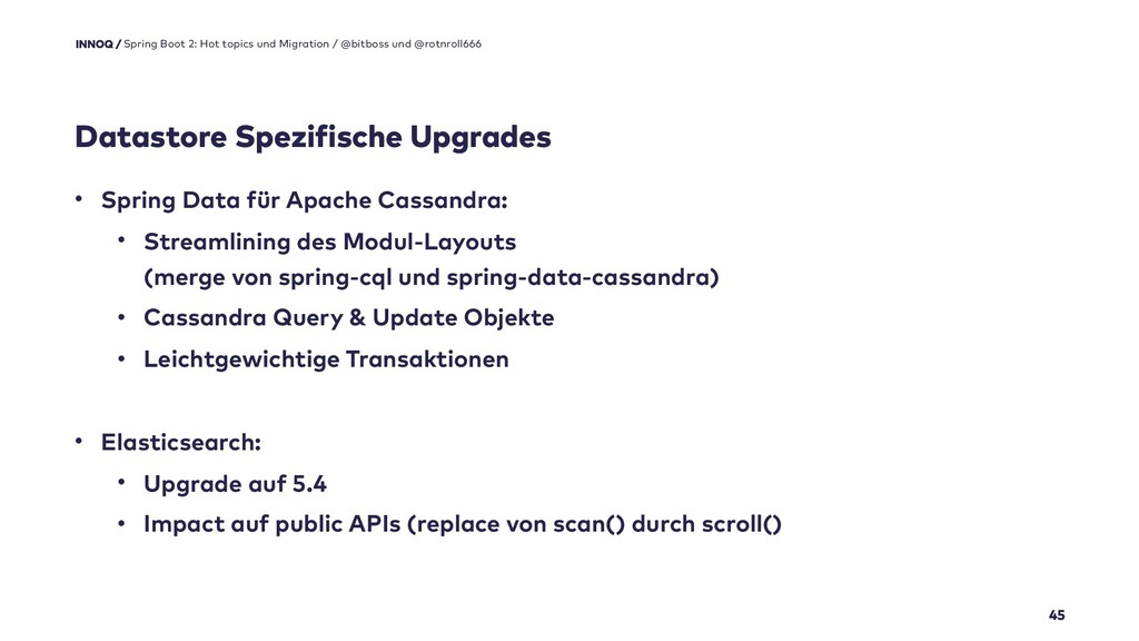 Datastore Spezifische Upgrades 45 Spring Boot 2...