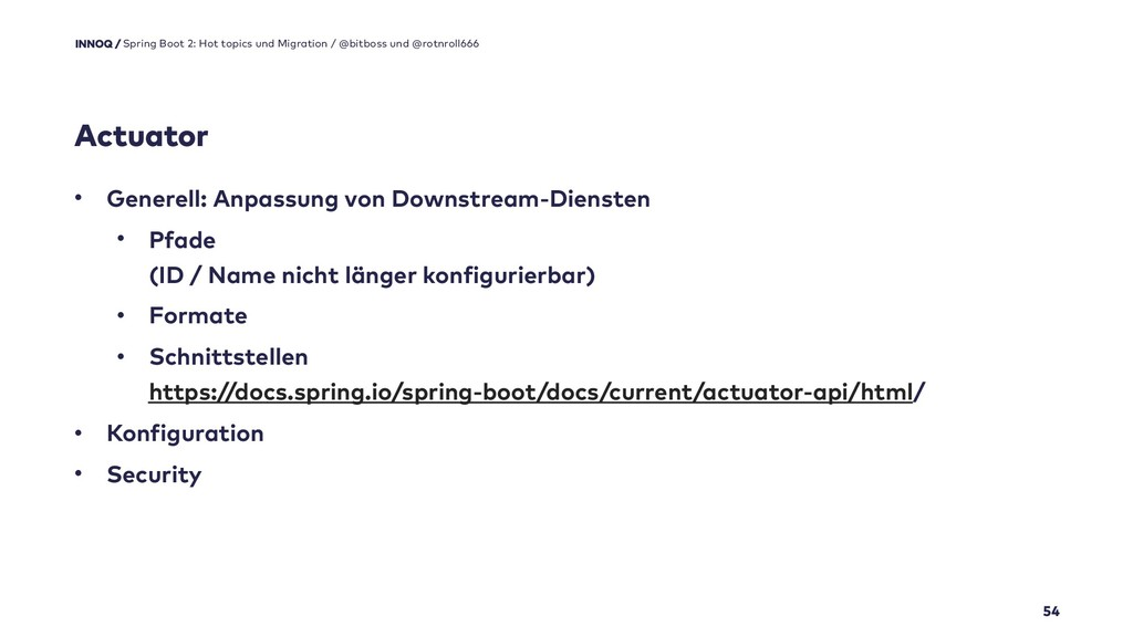 Actuator 54 Spring Boot 2: Hot topics und Migra...