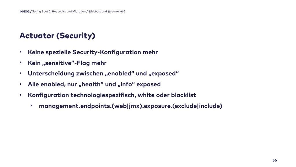 • Keine spezielle Security-Konfiguration mehr •...