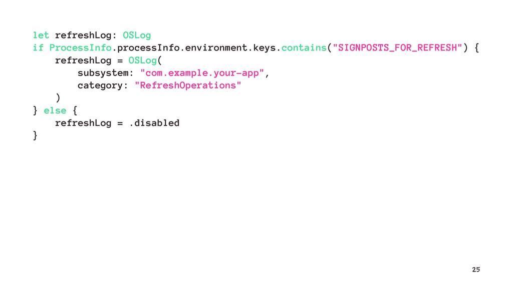 let refreshLog: OSLog if ProcessInfo.processInf...