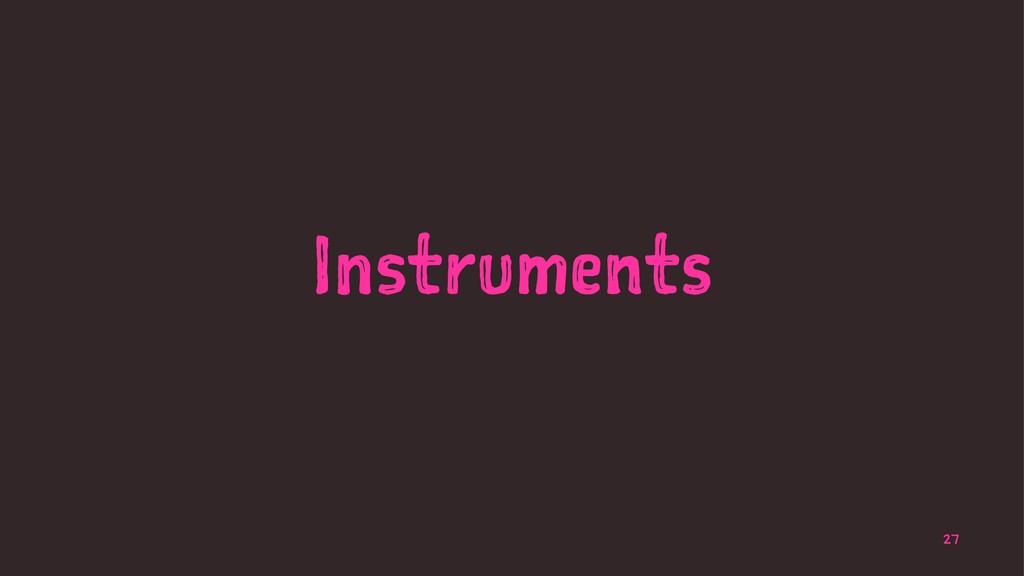 Instruments 27