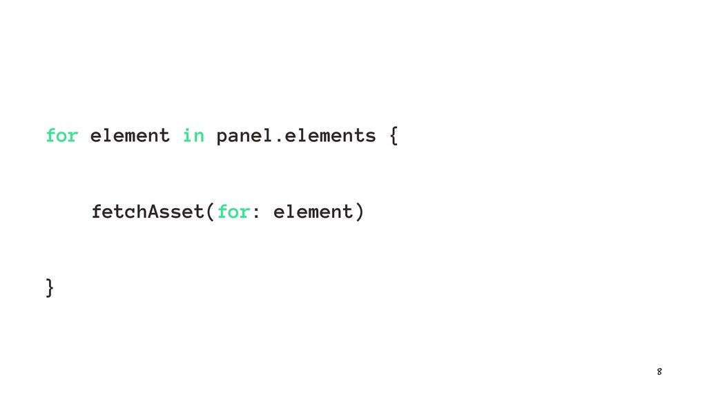 for element in panel.elements { fetchAsset(for:...