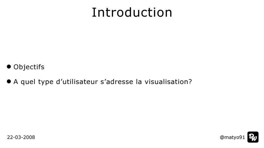 Objectifs   A quel type d'utilisateur s'adresse...