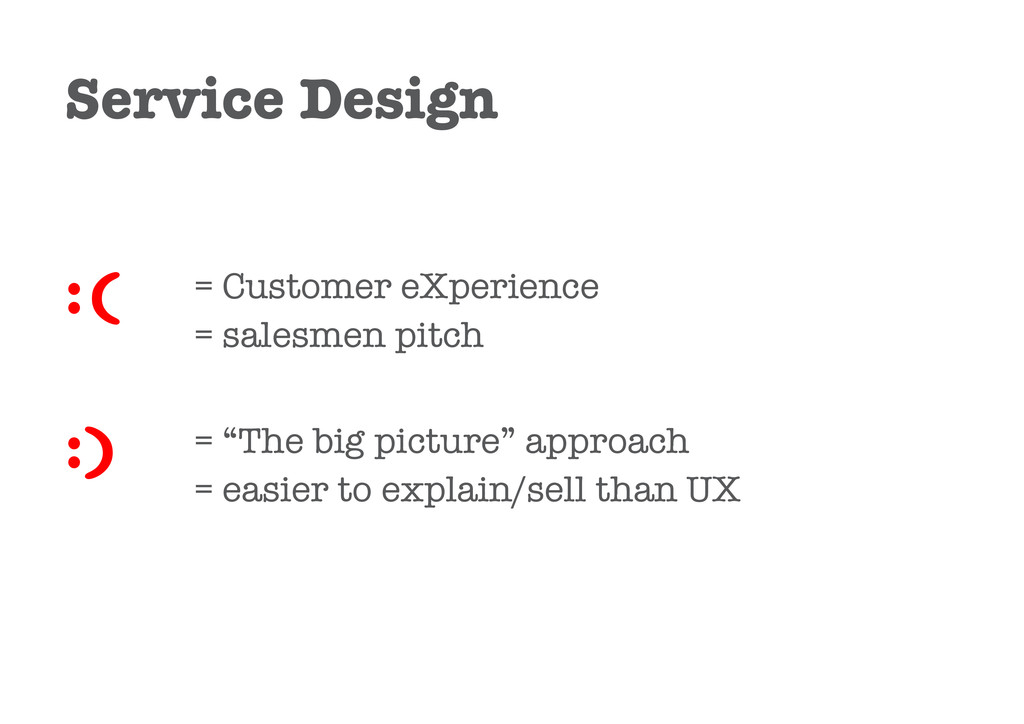 = Customer eXperience = salesmen pitch :( :) = ...