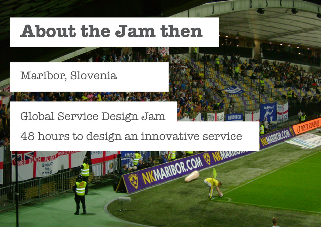 Maribor, Slovenia Global Service Design Jam 48 ...