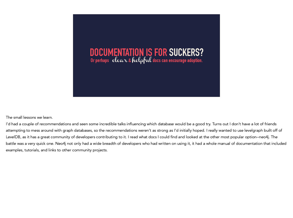 DOCUMENTATION IS FOR SUCKERS? Or perhaps clear ...